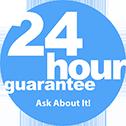 24 Hour Guarantee